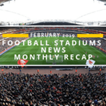 Football Stadium News-February 2019