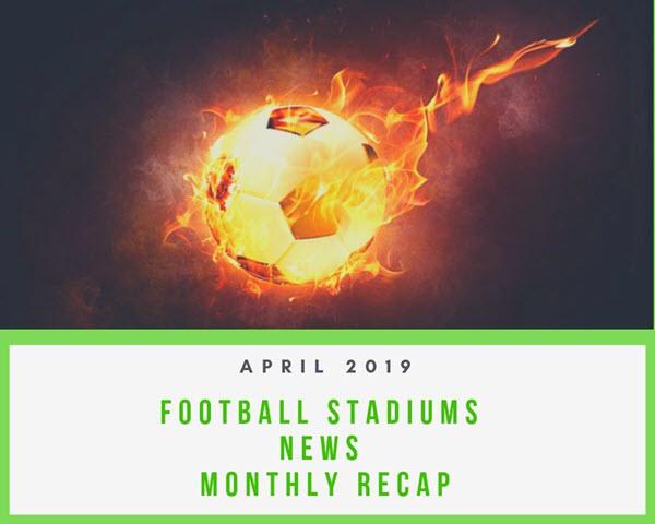 Football Stadium News Recap – April 2019