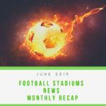 Monthly Football Stadium News Update